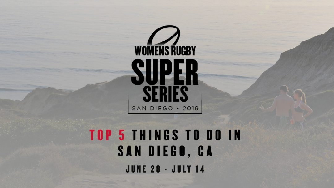 Top 5 things to do in San Diego during the Women's Rugby Super Series 2019